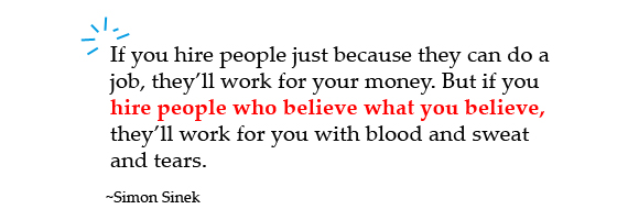 hire people who believe what you believe