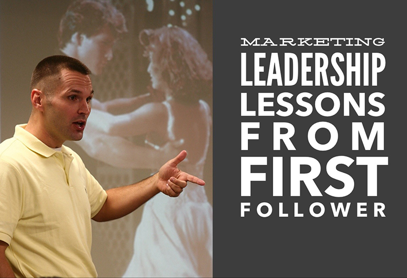 marketing leadership lessons from first follower