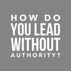 how to lead without authority
